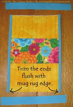 tutorial 28 Mug Rug Two bound edges trimmed and ready for the rest