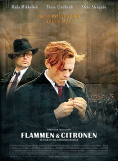Flammen & Citronen (Flame & Citron). Finally watched this movie last night. Truly one of the best films I've ever seen.