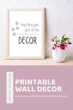 Funny Dog Quote Printable | Dog Fur is Part of the Decor | Dog Lover Printable | Dog Lover Gift Idea | Printable Dog Saying | Dog Wall Art