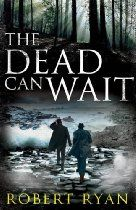 The Dead Can Wait By Robert Ryan - Dr John Watson is fresh from his time in the trenches of Flanders Fields and back home for some much needed R&R. But deep in England's green and pleasant land something evil lurks. For enemy spies have inflitrated the home front, in search of vital information to take back to Germany. And when seven dead men are discovered, their bodies laid side by side, there is only one man who can solve this curious crime: Dr John Watson.