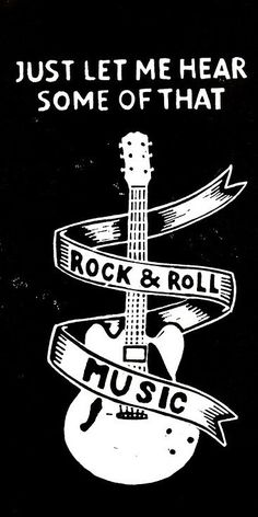 Just Let Me Hear Some Of That Rock & Roll Music