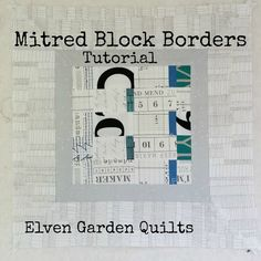 Elven Garden Quilts: Adding Mitred Borders to Quilt Blocks {A Tutorial}