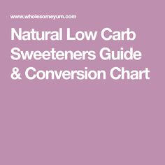 Natural Low Carb Sweeteners Guide & Conversion Chart