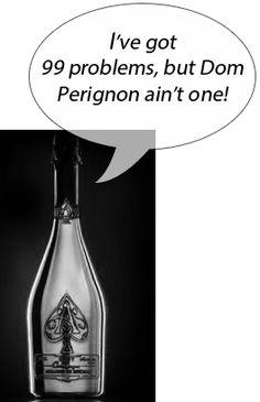 "Dom Perignon Sues Armand de Brignac Champagne. ~ Dom Perignon has filed a false-advertising lawsuit suit, seeking to end a competitor's claim that its Champagne is: ""The No. 1 Rated Champagne in the World."""