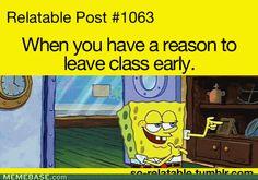 relateable post- Spongebob Squarepants- leaving class early