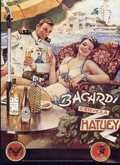 "Vintage Cuban beer poster ""Bacardi Cerveza Hatuey"" Vintage Advertising Posters, Vintage Travel Posters, Vintage Advertisements, Beer Poster, Poster Ads, Vintage Cuba, Vintage Ads, Bacardi, Old Ads"