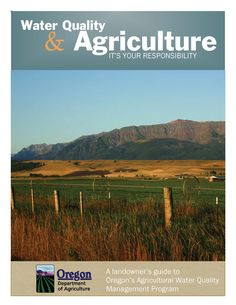 Water quality and agriculture, by the Oregon State Department of Agriculture