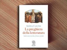 """""""La preghiera della letteratura"""" di Andrea Caterini secondo Davide Tartaglia: la scoperta che il luogo della salvezza dell'uomo è proprio il peccato. @fazieditore #Libri"""