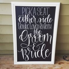 Chalkboard / Wedding / Sign / Signage / Modern Calligraphy / Hand Letter / Written / Pick a Seat Not a Side