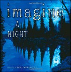 Imagine a Night by Sarah L. Thomson (A) & Rob Gonsalves (I)