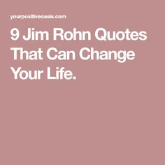 9 Jim Rohn Quotes That Can Change Your Life.