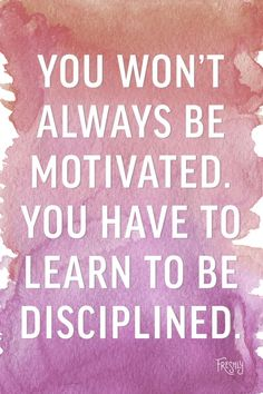 Daily Workout Motivation: You won't always be motivated. You have to learn to be disciplined with yourself. Make your health a priority in your daily routine.