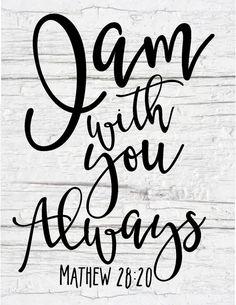 Free Farmhouse Scripture Print-I am with you always.jpg