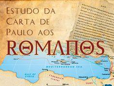 """A Bíblia pela Bíblia: Epístola aos Romanos - Parte 11 - """"Deveres da vida..."""