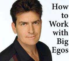 How to Work with Big Egos