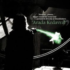 """Severus... please..."" Snape raised his wand and pointed it directly at Dumbledore. ""Avada Kedavra!"" #13YearsHalfBloodPrince"