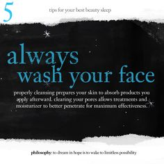 beauty sleep tip #5: always wash your face. #beauty #philosophy