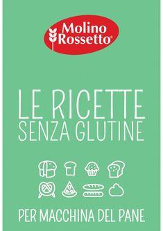 RICETTARIO SENZA GLUTINE PER MACCHINA DEL PANE by Molino Rossetto - issuu