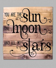 'You Are The Sun' Wood Sign