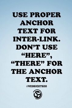 """Use proper anchor text for inter-link. Don't use """"here"""", """"there"""" for the anchor text. #seo #seotips #WSSCPT"""