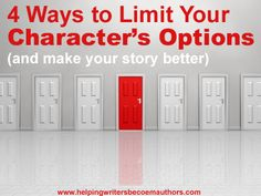 5 Ways to Limit Your Character's Options - and Make Your Story Better - Helping Writers Become Authors
