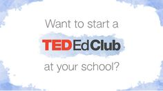 TED Launched TED-Ed Clubs for Schools ~ Educational Technology and Mobile Learning