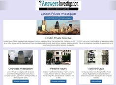 London Private Investigator Answers Investigation: http://www.answers.uk.com/office/londcent.htm  London Based Private Investigator with extensive Corporate experience in the City and West End. Contact us on 020 7158 0332 or by email if you would like an appointment either at our office or your own site  http://www.answers.uk.com T: 020 7158 0332