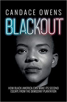 Blackout: How Black America Can Make Its Second Escape from the Democrat Plantation Hardcover – September 15, 2020 by Candace Owens (Author), Larry Elder (Introduction)