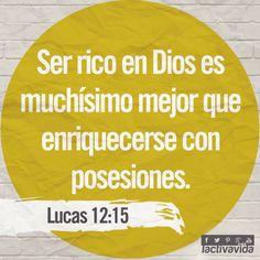 Lucas 12:15 Y les dijo: Mirad, y guardaos de toda avaricia; porque la vida del hombre no consiste en la abundancia de los bienes que posee. ♔