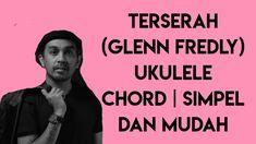TERSERAH - Glenn Fredly | Simpel dan Mudah Ukulele Chord | 4 basic Chord... Ukulele Chords, Dan, Channel, Memes, Simple, Youtube, Movie Posters, Meme, Film Poster