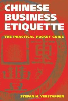 Chinese Business Etiquette: The Practical Pocket Guide by Stefan H. Verstappen. $9.95. Author: Stefan H. Verstappen. Publication: October 1, 2008. Publisher: Stone Bridge Press (October 1, 2008)