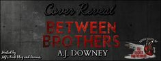 Cover Reveal - Between Brothers by A.J. Downey    Title: Between Brothers  Series: The Sacred Brotherhood Book IV  Author: A.J. Downey  Genre: MC Romance  Release Date:May 9 2017  Cover designed by: Dar Albert from Wicked Smart Designs  Reckless dangerous and out of control; these are the words most often applied to the SHMCs brother Duracell. Which is why no one can understand what the deal is between him and Blue. Blue is none of those things; if anything hes quiet shy and as mild-mannered…