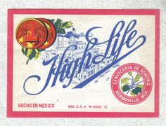 Beer Label Mexico High Life Cerveceria DE Sonora Hermosillo | eBay