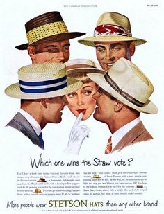 """""""Which One Wins the Straw Vote?"""" Stetson Straw Hats for Spring and Summer. Mens Straw Hats, Hats For Men, Derby, 1950s Outfits, Vintage Outfits, Vintage Advertisements, Vintage Ads, Vintage Posters, 1950s Casual Clothing"""