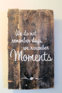 Pallet Sign We do not remember days we remember by LimeLightLove, $40.00