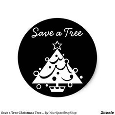 Save a Tree Christmas Tree Star Black and White