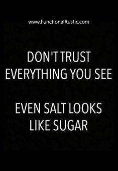 Don't trust everything you see.