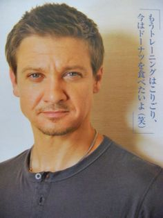 Jeremy Renner. Training was brutal, now he just wants a doughnut.