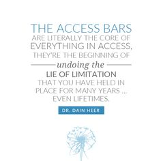 Is now the time to undo your limitations and live the life you know is possible? #accessbars #accessconsciousness #dainheer