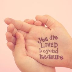 """Like the kids to see the following phrase before they leave the house each day: """"You are adored.  You are cherished.  You are loved beyond measure."""""""