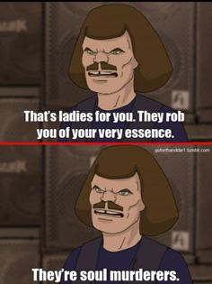 The wisdom of William Murderface Toki Wartooth, Metalocalypse, Hero Games, Band Memes, Death Metal, Animation Series, Way Of Life, Metal Bands, Movies Showing