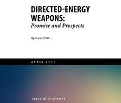 ARTICLE: Directed-energy defense technology comes in many forms such as electromagnetic radiation — including radio frequency, microwave, lasers and masers — particle-beam weapons and sonic weapons. http://www.ign.com/articles/2015/04/09/pentagon-must-get-serious-about-the-development-of-laser-weapons-study-says DOCUMENT: http://www.cnas.org/sites/default/files/publications-pdf/CNAS_Directed_Energy_Weapons_April-2015.pdf