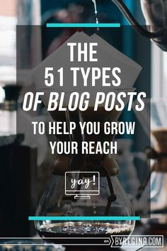 Here are 51 types of blog posts you can create and post to help grow your audience. The ideas here will give you tons of new, exciting content for readers!