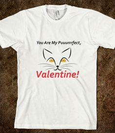 The Puurrrrrrrfect Valentine Do you or your partner love cats? This will be the puuuuuuuurfect gift for Valentine's. That's one shirt to be remembered. Printed on Skreened T-Shirt Valentine T Shirts, Funny Valentine, Valentine Gifts, Pick One, Prints, Mens Tops, How To Wear, Valentine Day Gifts, Printmaking