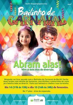 Neste sábado e domingo tem Bailinho de Carnaval no Buriti Shopping.