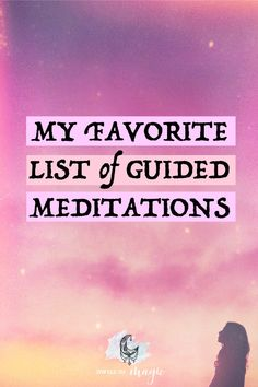 A list of my favorite free guided meditations for manifesting, relaxing, and re-centering #guidedmeditations #meditation #manifesting #manifestingtips #lawofattraction