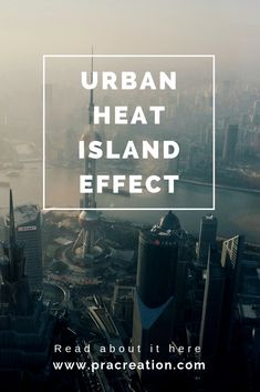 Heat Island Effect or Urban Heat Island (UHI) is a phenomenon where there is an increase in temperature of the surrounding in a concrete city as compared to the areas without concrete scapes. Urban Heat Island, Roommate Gifts, Environmental Issues, Physical Science, Global Warming, Short Stories, Climate Change, Geography, Good To Know