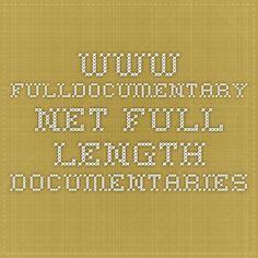 www.fulldocumentary.net Full length documentaries