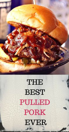 The best pulled pork.