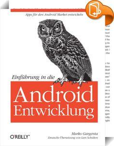 Einführung in die Android-Entwicklung    :  Sie wollen Apps für Android-Geräte entwickeln? Mit diesem Buch machen Sie sich zügig die entscheidenden Grundlagen zu eigen. Eine kompakte Orientierungshilfe für objektorientierte Programmierer Sie beherrschen Java oder eine ähnliche Programmiersprache? Dann brauchen Sie nur noch einen Überblick über die Android-Architektur, das Application-Framework, die Bibliotheken sowie die Verteilung der Application Package-(APK)-Dateien, um richtig losl...